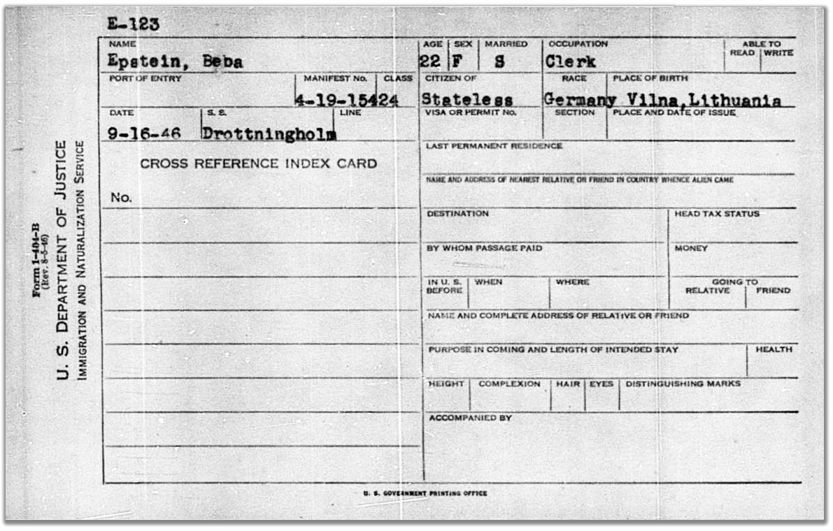 U.S. Department of Justice, Immigration and Naturalization Service form I-101-B for Beba Epstein. It describes her as being 22 years old, from Vilna, Lithuania, single, female, occupation Clerk, Stateless citizen, race 'Germany', date 9-16-46, S.S. Drottningholm, manifest number 4-19-154, class 24. There's a letter a number on top, without further explanation. It reads E-123.